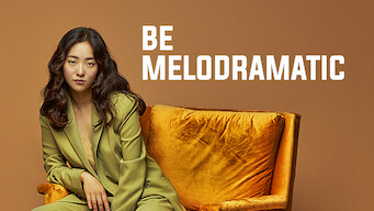 Be Melodramatic: Be Melodramatic